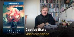 Captive State, la videorecensione e il podcast