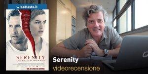 Serenity – L'Isola dell'Inganno, la videorecensione e il podcast