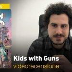 BAO Publishing: Kids With Guns, la videorecensione e il podcast