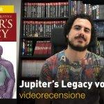 Panini, Millarworld: Jupiter's Legacy vol. 2, la videorecensione e il podcast