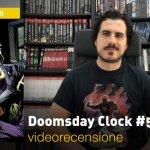 DC Comics: Doomsday Clock #5, la videorecensione e il podcast