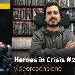 DC Comics: Heroes in Crisis #2, la videorecensione e il podcast
