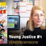 DC Comics: Young Justice #1, la videorecensione e il podcast