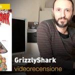 SaldaPress, Image: GrizzlyShark, la videorecensione e il podcast