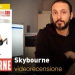 SaldaPress: Skybourne, la videorecensione e il podcast
