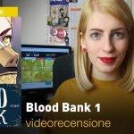 J-POP: Blood Bank 1, la videorecensione e il podcast