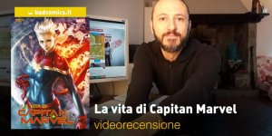 Panini, Marvel: La vita di Capitan Marvel, la videorecensione e il podcast