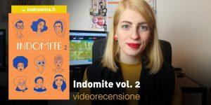 Indomite vol. 2, la videorecensione