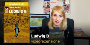 J-POP: Ludwig B, la videorecensione e il podcast