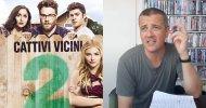Cattivi Vicini 2, la videorecensione