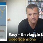 Easy – Un viaggio Facile Facile, la videorecensione e il podcast