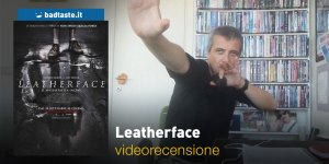Leatherface, la videorecensione e il podcast