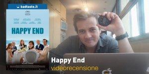 Happy End, la videorecensione e il podcast