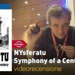 Roma 2017 – NYsferatu – Symphony of a Century, la videorecensione e il podcast