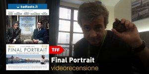 TFF 35 – Final Portrait, la videorecensione e il podcast