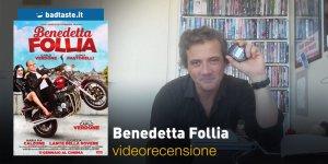 Benedetta Follia, la videorecensione e il podcast