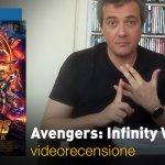 Avengers: Infinity War, la videorecensione e il podcast