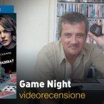 Game Night – Indovina chi Muore Stasera?, la videorecensione e il podcast
