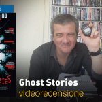Ghost Stories – la videorecensione e il podcast