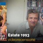 Estate 1993, la videorecensione e il podcast