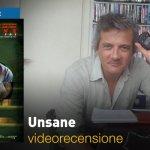 Unsane, la videorecensione e il podcast