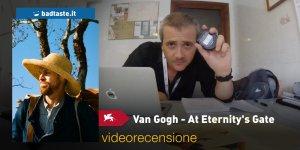 Venezia 75 – At Eternity's Gate, la videorecensione e il podcast