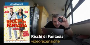 Ricchi di Fantasia, la videorecensione e il podcast