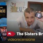 Venezia 75 – The Sisters Brothers, la videorecensione e il podcast