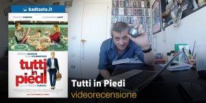 Tutti in Piedi, la videorecensione e il podcast