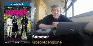 Summer, la videorecensione e il podcast