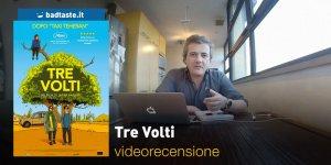 Tre Volti, la videorecensione e il podcast