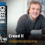 Creed II, la videorecensione e il podcast audio