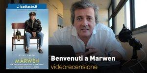 Benvenuti a Marwen, la videorecensione e il podcast
