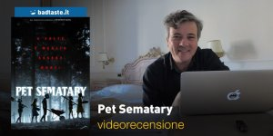 Pet Sematary, la videorecensione e il podcast