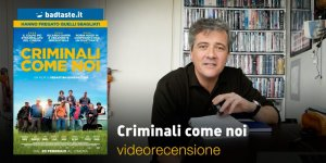 criminali come noi videorecensione