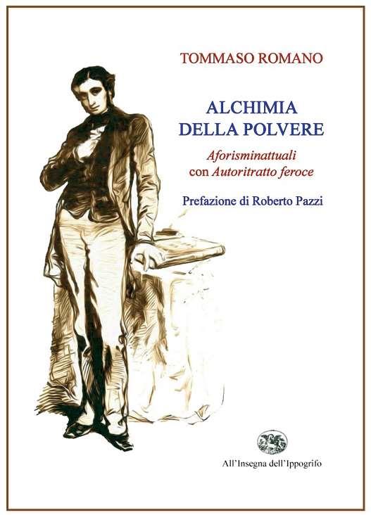"""«La casa del poeta. Riflessioni su """"L'alchimia della polvere"""" di Tommaso Romano» di Salvatore Lo Bue"""