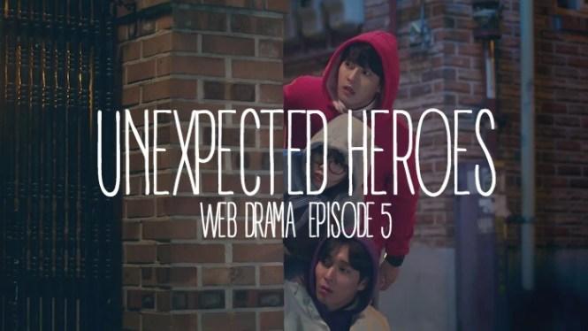 Web Drama Recap Unexpected Heroes ep 5
