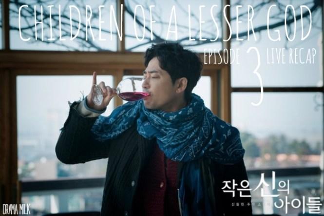 Episode 3 live recap of the OCN Korean drama Children of a Lesser God starring Kang Ji-Hwan and Kim Ok-bin