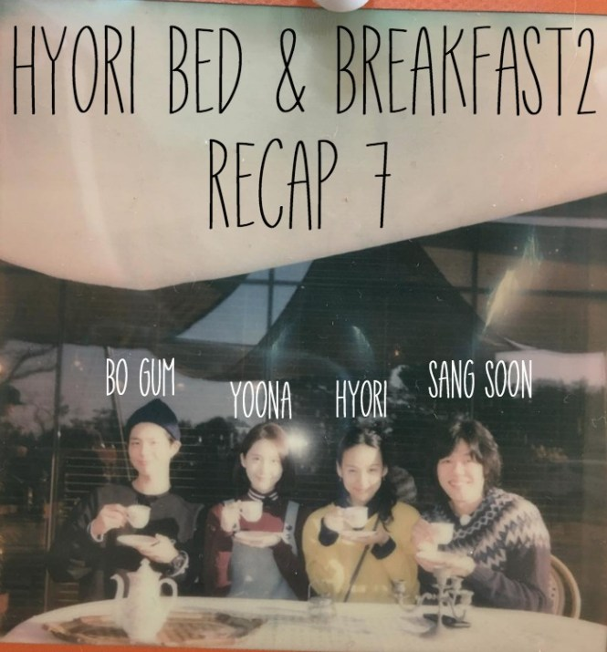 This is the recap for the Korean variety show Hyori's Bed and Breakfast season 2, episode 7