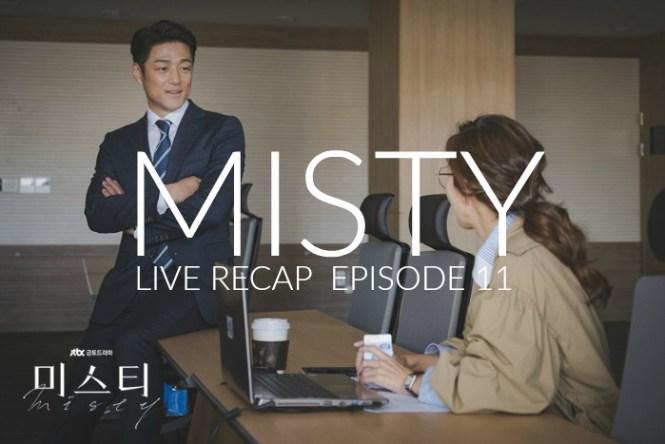 Live Recap for episode 11 of the Korean drama Misty