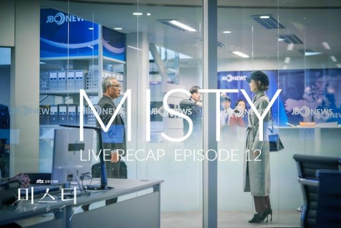 Live Recap for episode 12 of the Korean drama Misty