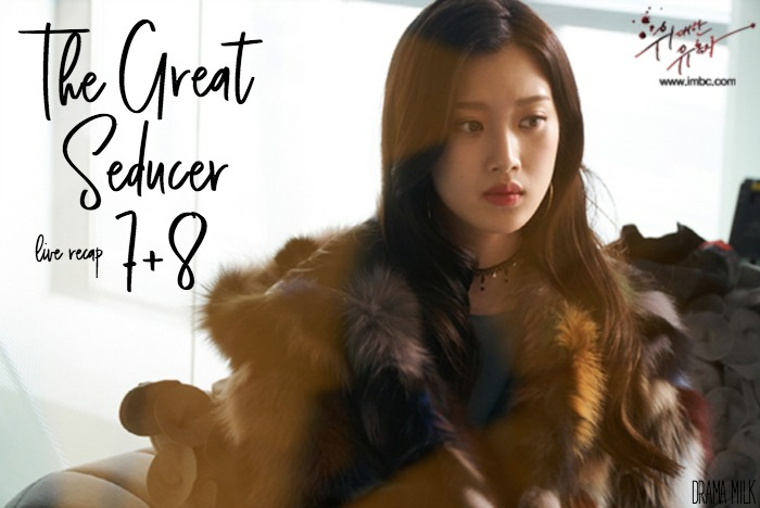 Live Recap for the Korean Drama The Great Seducer, episode 7 and 8.