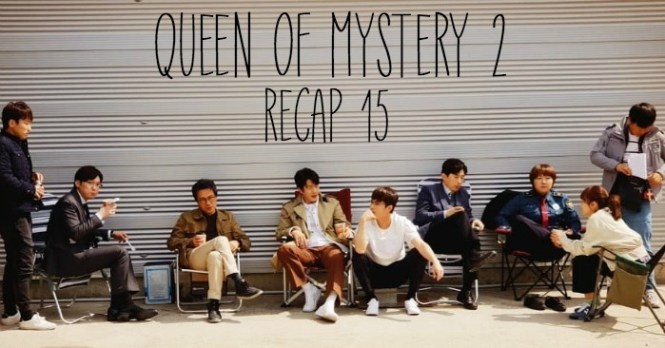 Recap for episode 15 of the Kdrama Queen on Mystery Season 2 starring Choi Kang Hee and Kwang Sang Woo