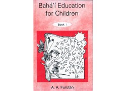 Bahá'í Education for Children (VII) by A. A. Furutan