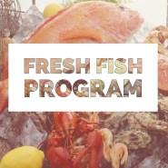 Fresh Fish Program