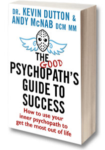 Book: 'The Good Psychopath's Guide to Success' by Dr. Kevin Dutton and Andy McNab