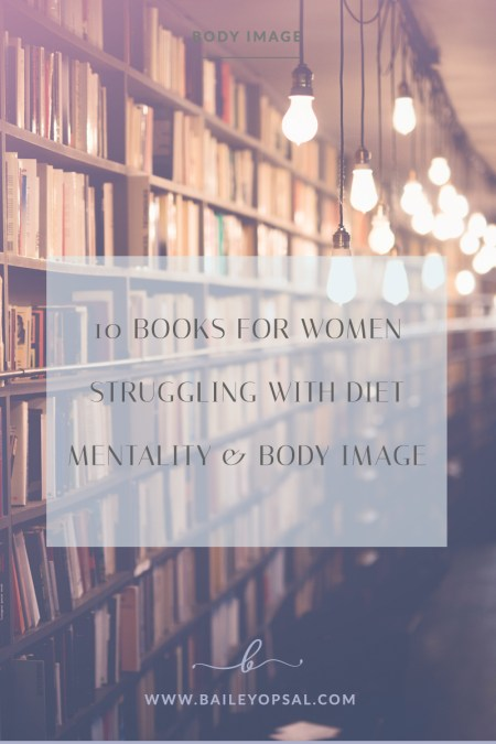 10 Books for Women Struggling with Diet Mentality & Body Image