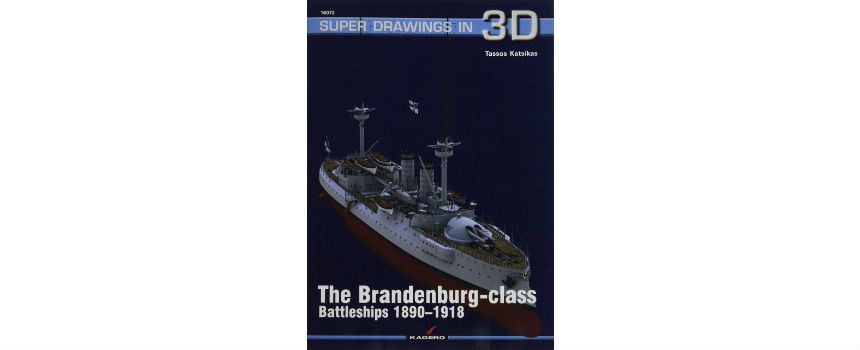 BOOK REVIEW | The Brandenburg–class Battleships 1890-1918