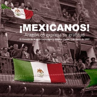 ¡Mexicanos! Aragón os expresa su gratitud