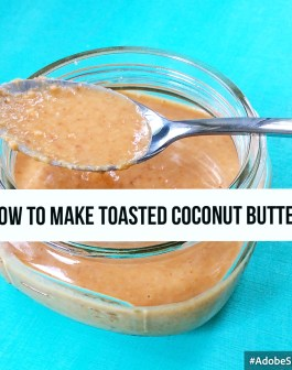 How To Make Toasted Coconut Butter